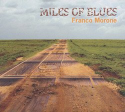 Miles of Blues - Cd - Franco Morone - front cover