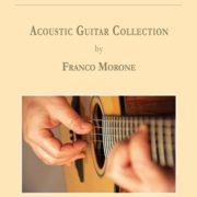 Easy Fingerstyle Songs - Franco Morone - brani per chitarra fingerstyle da primo repertorio