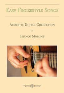 Easy Fingerstyle Songs - Franco Morone - basic repertoire for fingerstyle guitar