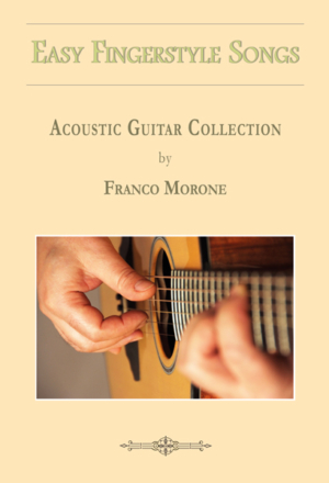 Easy Fingerstyle Songs - Franco Morone - basic repertoire for fingerstyle guitar
