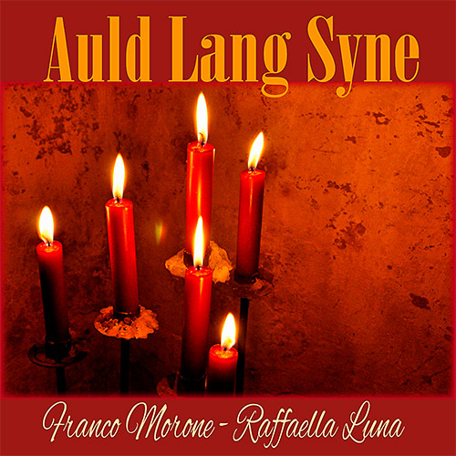 'AuldLangSyne'_FrancoMoroneFingerstyleGuitar_RaffaellaLunaVoice